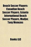 Beach Soccer Players: Madjer, Ramiro Figueiras Amarelle, Luis Bilro Pereira, Hernani Neves, Belchior, Andrey Bukhlitskiy, Dejan Stankovic