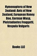 Hymenoptera of New Zealand: Ants of New Zealand, European Honey Bee, German Wasp, Pleistodontes Froggatti, Vespula Vulgaris