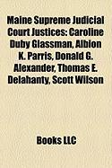 Maine Supreme Judicial Court Justices: Caroline Duby Glassman, Albion K. Parris, Donald G. Alexander, Thomas E. Delahanty, Scott Wilson