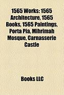 1565 Works: 1565 Architecture, 1565 Books, 1565 Paintings, Porta Pia, Mihrimah Mosque, Carnasserie Castle
