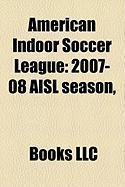 American Indoor Soccer League: 2007-08 Aisl Season,