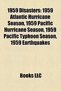 1959 Disasters: 1959 Atlantic Hurricane Season, 1959 Pacific Hurricane Season, 1959 Pacific Typhoon Season, 1959 Earthquakes