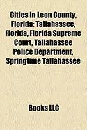 Cities in Leon County, Florida: Tallahassee, Florida, Florida Supreme Court, Tallahassee Police Department, Springtime Tallahassee