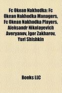 FC Okean Nakhodka: FC Okean Nakhodka Managers, FC Okean Nakhodka Players, Aleksandr Nikolayevich Averyanov, Igor Zakharov, Yuri Shishkin