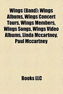 Wings (Band): Wings Albums, Wings Concert Tours, Wings Members, Wings Songs, Wings Video Albums, Linda McCartney, Paul McCartney
