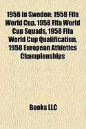 1958 in Sweden: 1958 Fifa World Cup, 1958 Fifa World Cup Squads, 1958 Fifa World Cup Qualification, 1958 European Athletics Championsh