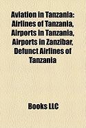 Aviation in Tanzania: Airlines of Tanzania, Airports in Tanzania, Airports in Zanzibar, Defunct Airlines of Tanzania