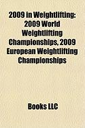 2009 in Weightlifting: 2009 World Weightlifting Championships, 2009 European Weightlifting Championships