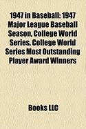 1947 in Baseball: 1947 Major League Baseball Season, College World Series, College World Series Most Outstanding Player Award Winners