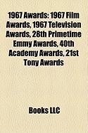 1967 Awards: 1967 Film Awards, 1967 Television Awards, 28th Primetime Emmy Awards, 40th Academy Awards, 21st Tony Awards