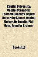 Capital University: Capital Crusaders Football Coaches, Capital University Alumni, Capital University Faculty, Phil Ochs, Jennifer Brunner