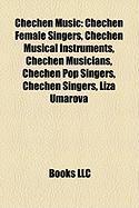 Chechen Music: Chechen Female Singers, Chechen Musical Instruments, Chechen Musicians, Chechen Pop Singers, Chechen Singers, Liza Uma