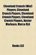 Cleveland Crunch (Misl) Players: Cleveland Crunch Players, Cleveland Crunch Players, Cleveland Crunch Players, Hector Marinaro, Marco Rizi
