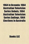 1964 in Oceania: 1964 Australian Television Series Debuts, 1964 Australian Television Series Endings, 1964 Elections in Australia