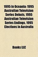 1995 in Oceania: 1995 Australian Television Series Debuts, 1995 Australian Television Series Endings, 1995 Elections in Australia