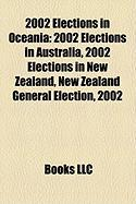 2002 Elections in Oceania: 2002 Elections in Australia, 2002 Elections in New Zealand, New Zealand General Election, 2002
