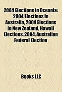 2004 Elections in Oceania: 2004 Elections in Australia, 2004 Elections in New Zealand, Hawaii Elections, 2004, Australian Federal Election