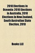 2010 Elections in Oceania: 2010 Elections in Australia, 2010 Elections in New Zealand, South Australian State Election, 2010