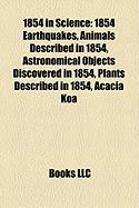 1854 in Science: 1854 Earthquakes, Animals Described in 1854, Astronomical Objects Discovered in 1854, Plants Described in 1854, Acacia
