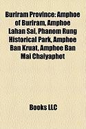 Buriram Province: Amphoe of Buriram, Amphoe Lahan Sai, Phanom Rung Historical Park, Amphoe Ban Kruat, Amphoe Ban Mai Chaiyaphot