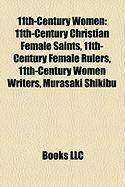 11th-Century Women: 11th-Century Christian Female Saints, 11th-Century Female Rulers, 11th-Century Women Writers, Murasaki Shikibu
