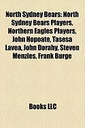 North Sydney Bears: North Sydney Bears Players, Northern Eagles Players, John Hopoate, Tasesa Lavea, John Dorahy, Steven Menzies, Frank Bu