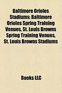 Baltimore Orioles Stadiums: Baltimore Orioles Spring Training Venues, St. Louis Browns Spring Training Venues, St. Louis Browns Stadiums