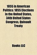 1855 in American Politics: 1855 Elections in the United States, 34th United States Congress, Quinault Treaty