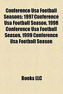 Conference USA Football Seasons: 1997 Conference USA Football Season, 1998 Conference USA Football Season, 1999 Conference USA Football Season