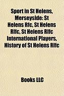 Sport in St Helens, Merseyside: St Helens RFC, St Helens Rlfc, St Helens Rlfc International Players, History of St Helens Rlfc