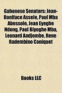 Gabonese Senators: Jean-Boniface Ass L, Paul MBA Abessole, Jean Eyegh Ndong, Paul Biyogh MBA, L Onard Andjemb, Ren Radembino Coniquet