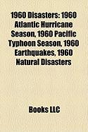 1960 Disasters: 1960 Atlantic Hurricane Season, 1960 Pacific Typhoon Season, 1960 Earthquakes, 1960 Natural Disasters