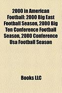 2000 in American Football: 2000 Big East Football Season, 2000 Big Ten Conference Football Season, 2000 Conference USA Football Season