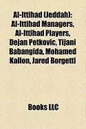 Al-Ittihad (Jeddah): Al-Ittihad Managers, Al-Ittihad Players, Dejan Petkovi, Tijani Babangida, Mohamed Kallon, Jared Borgetti