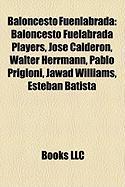 Baloncesto Fuenlabrada: Baloncesto Fuelabrada Players, Jos Caldern, Wlter Herrmann, Pablo Prigioni, Jawad Williams, Esteban Batista