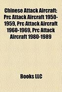 Chinese Attack Aircraft: PRC Attack Aircraft 1950-1959, PRC Attack Aircraft 1960-1969, PRC Attack Aircraft 1980-1989