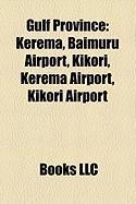 Gulf Province: Kerema, Baimuru Airport, Kikori, Kerema Airport, Kikori Airport
