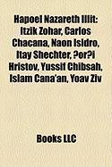 Hapoel Nazareth Illit: Itzik Zohar, Carlos Chacana, Nan Isidro, Itay Shechter, Ori Hristov, Yussif Chibsah, Islam Cana'an, Yoav Ziv