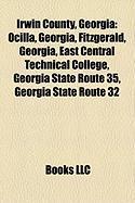Irwin County, Georgia: Ocilla, Georgia, Fitzgerald, Georgia, East Central Technical College, Georgia State Route 35, Georgia State Route 32