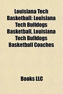 Louisiana Tech Basketball: Louisiana Tech Bulldogs Basketball, Louisiana Tech Bulldogs Basketball Coaches
