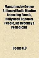 Magazines by Owner: Billboard Radio Monitor Reporting Panels, Hollywood Reporter People, McSweeney's Periodicals