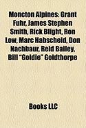 Moncton Alpines: Grant Fuhr, James Stephen Smith, Rick Blight, Ron Low, Marc Habscheid, Don Nachbaur, Reid Bailey, Bill