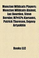 Moncton Wildcats Players: Moncton Wildcats Alumni, Luc Bourdon, Steve Bernier, Mrti Karsums, Patrick Thoresen, Evgeny Artyukhin