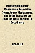 Monegasque Songs: Monegasque Eurovision Songs, Hymne Mongasque, Une Petite Franaise, Un Banc, Un Arbre, Une Rue, La Coco-Dance