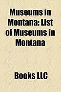 Museums in Montana: List of Museums in Montana