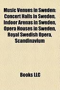 Music Venues in Sweden: Concert Halls in Sweden, Indoor Arenas in Sweden, Opera Houses in Sweden, Royal Swedish Opera, Scandinavium