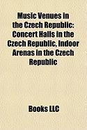 Music Venues in the Czech Republic: Concert Halls in the Czech Republic, Indoor Arenas in the Czech Republic