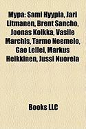 Mypa: Sami Hyypi, Jari Litmanen, Brent Sancho, Joonas Kolkka, Vasile Marchi, Tarmo Neemelo, Gao Leilei, Markus Heikkinen, Ju