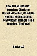 New Orleans Hornets Coaches: Charlotte Hornets Coaches, Charlotte Hornets Head Coaches, New Orleans Hornets Head Coaches, Tim Floyd
