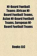 Nf-Board Football Teams: African Nf-Board Football Teams, Asian Nf-Board Football Teams, European Nf-Board Football Teams